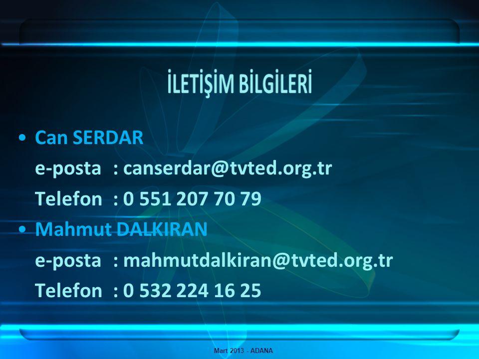 İLETİŞİM BİLGİLERİ Can SERDAR e-posta : canserdar@tvted.org.tr