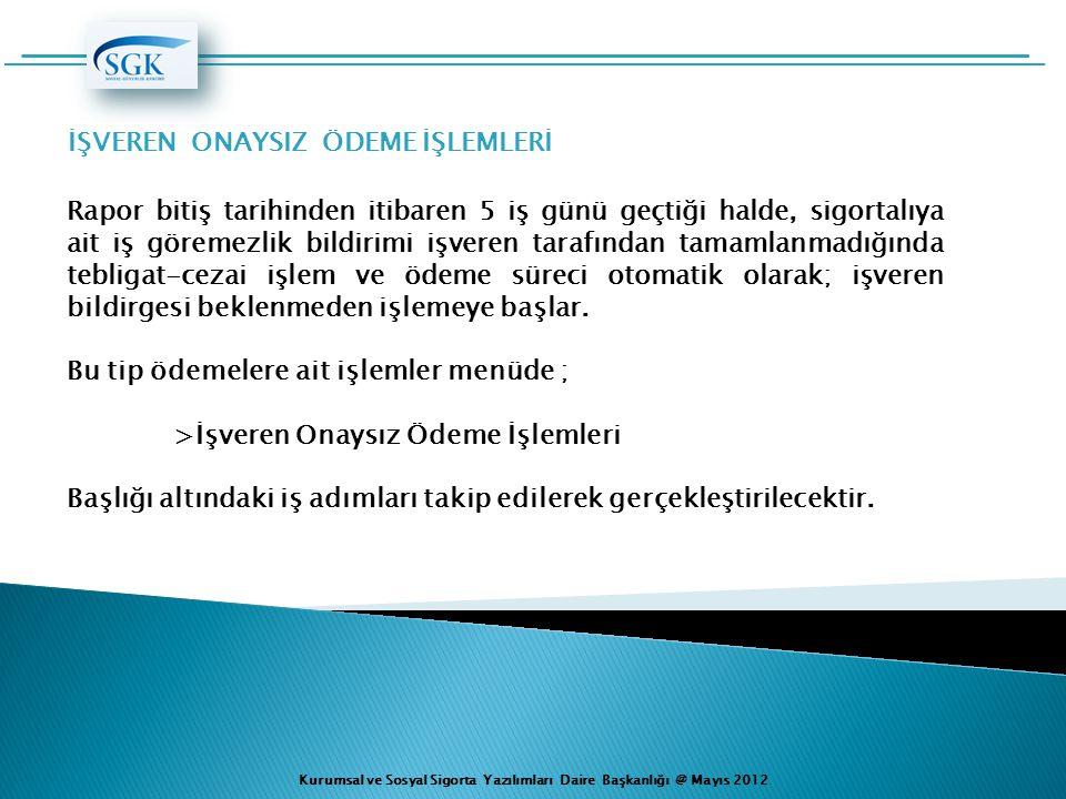 Kurumsal ve Sosyal Sigorta Yazılımları Daire Başkanlığı @ Mayıs 2012