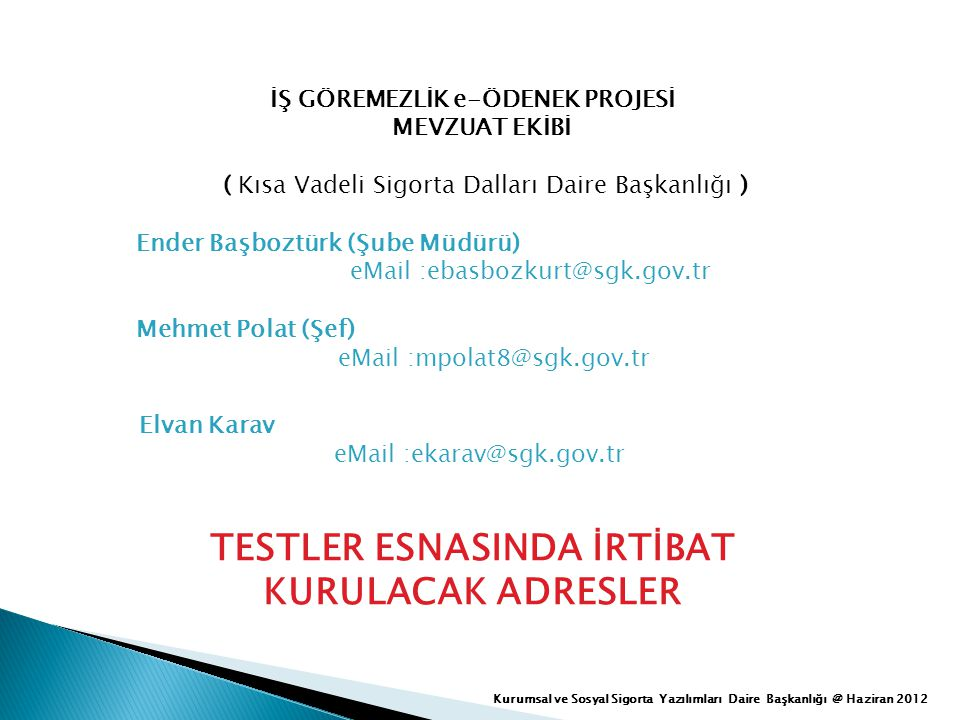 TESTLER ESNASINDA İRTİBAT KURULACAK ADRESLER
