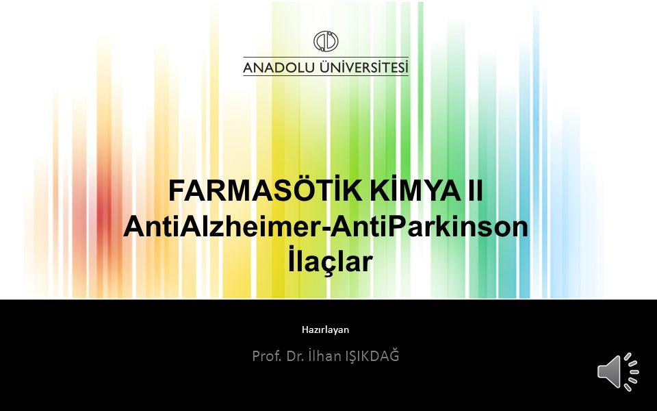 FARMASÖTİK KİMYA II AntiAlzheimer-AntiParkinson İlaçlar