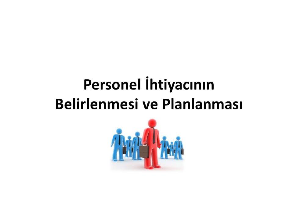 Personel İhtiyacının Belirlenmesi ve Planlanması