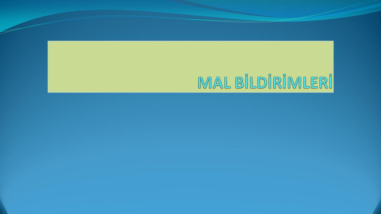 MAL BİLDİRİMLERİ