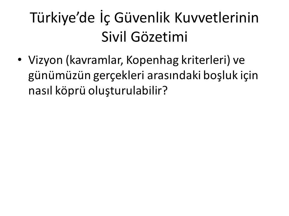 Türkiye'de İç Güvenlik Kuvvetlerinin Sivil Gözetimi