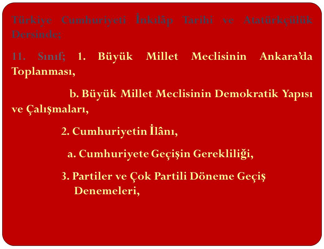 11. Sınıf; 1. Büyük Millet Meclisinin Ankara'da Toplanması,