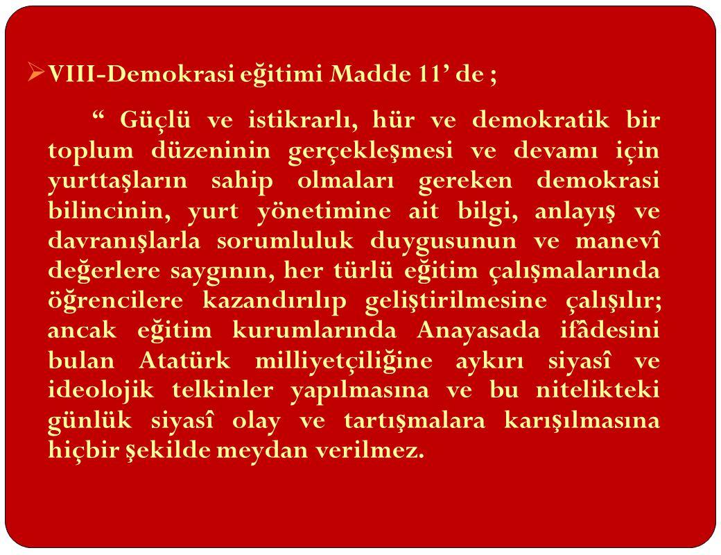 VIII-Demokrasi eğitimi Madde 11' de ;