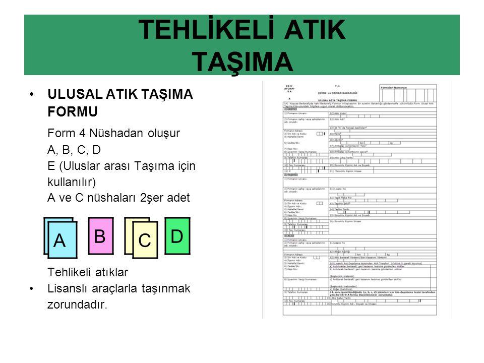 TEHLİKELİ ATIK TAŞIMA B D A C Form 4 Nüshadan oluşur