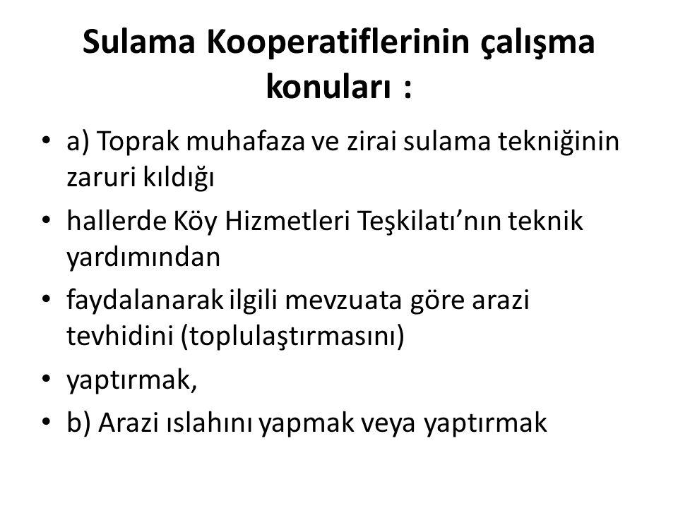 Sulama Kooperatiflerinin çalışma konuları :