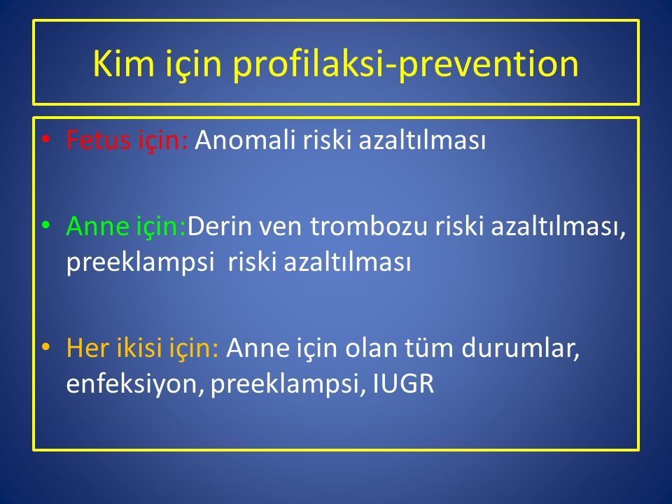 Kim için profilaksi-prevention