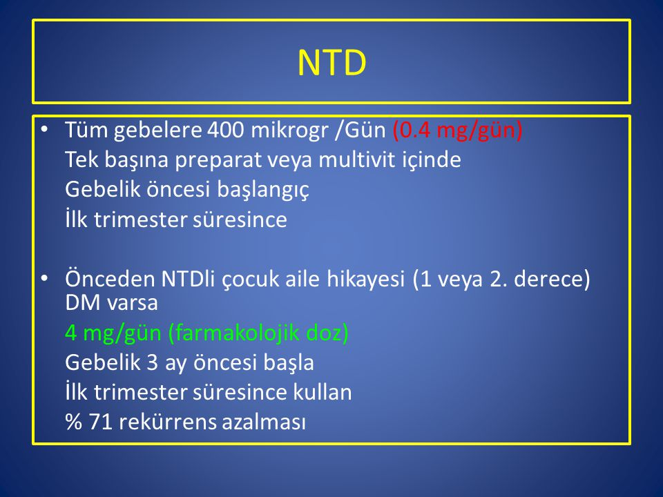 NTD Tüm gebelere 400 mikrogr /Gün (0.4 mg/gün)