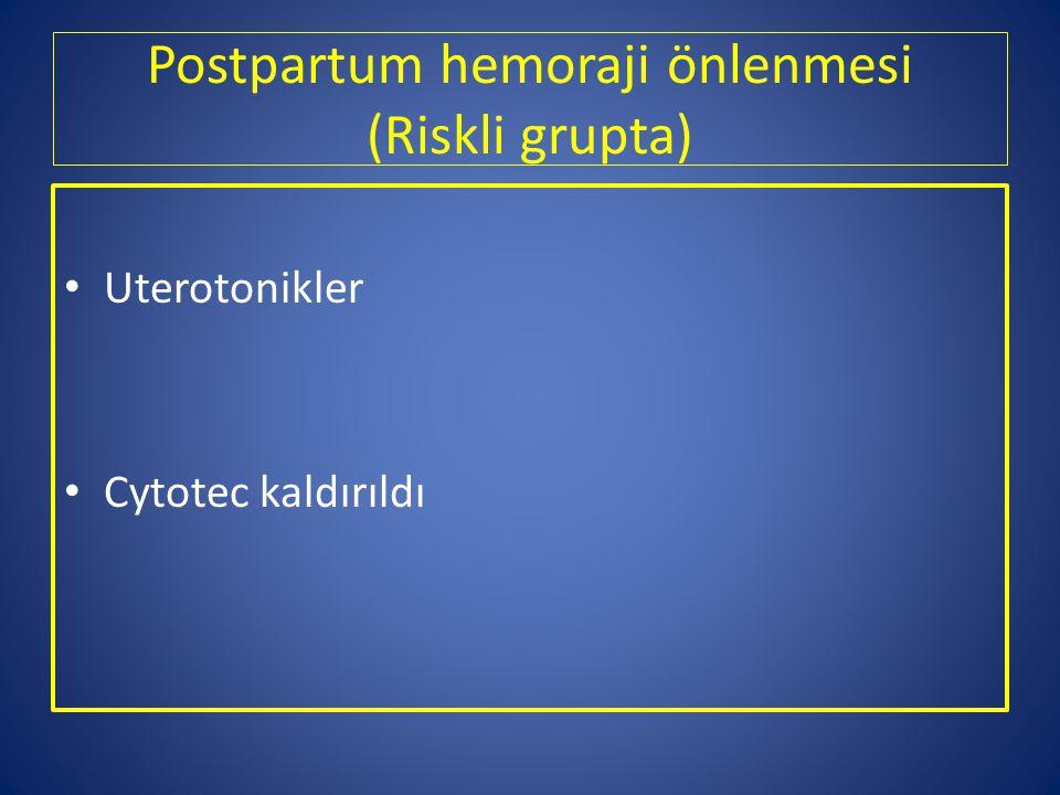 Postpartum hemoraji önlenmesi (Riskli grupta)