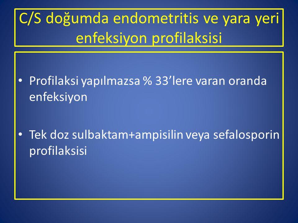 C/S doğumda endometritis ve yara yeri enfeksiyon profilaksisi