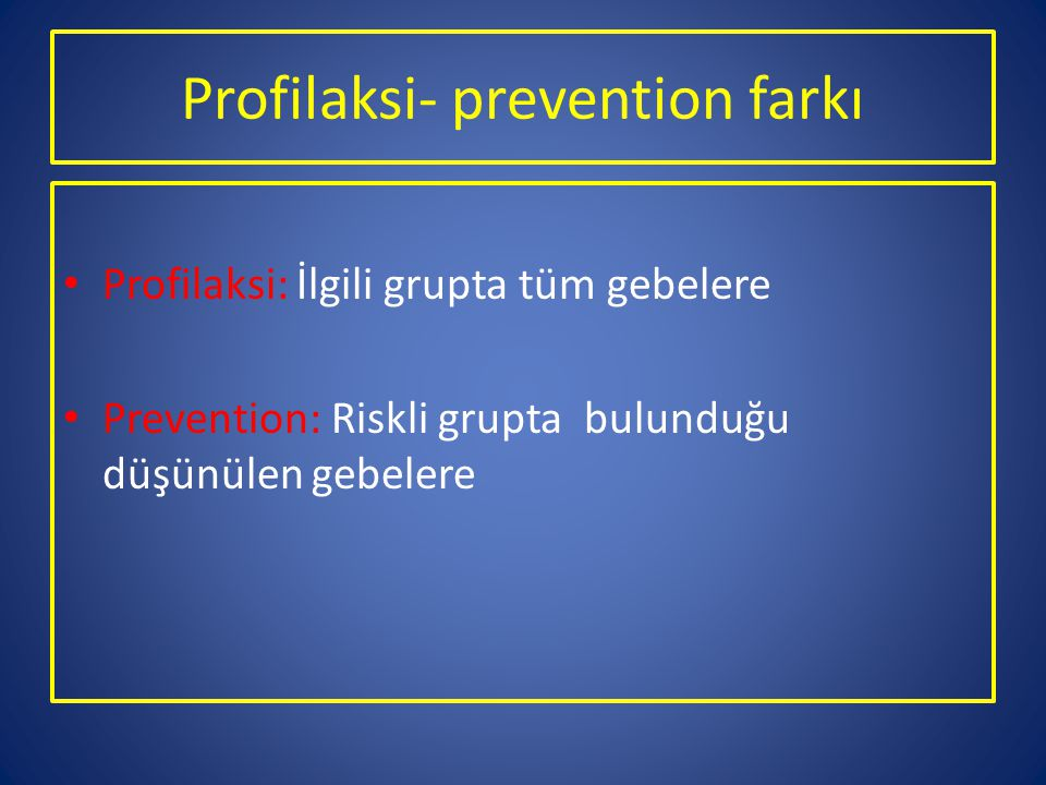 Profilaksi- prevention farkı