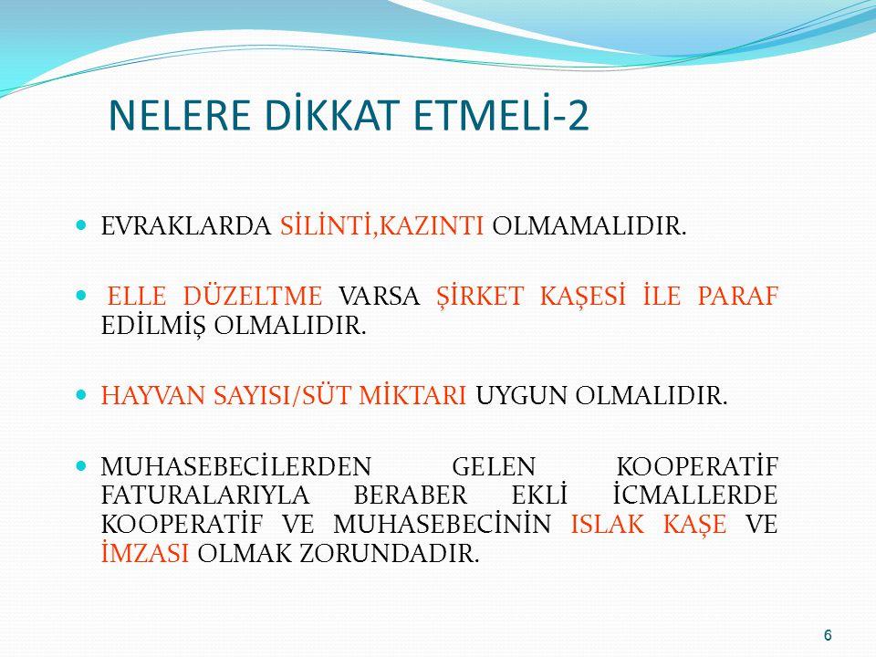 NELERE DİKKAT ETMELİ-2 EVRAKLARDA SİLİNTİ,KAZINTI OLMAMALIDIR.