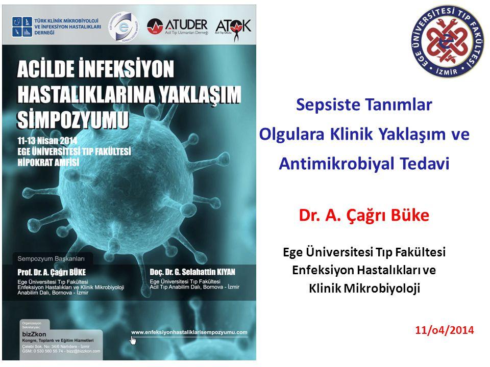 Olgulara Klinik Yaklaşım ve Antimikrobiyal Tedavi Dr. A. Çağrı Büke
