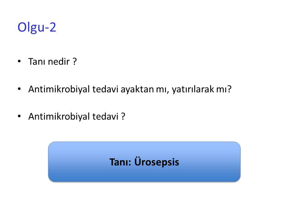 Olgu-2 Tanı: Ürosepsis Tanı nedir