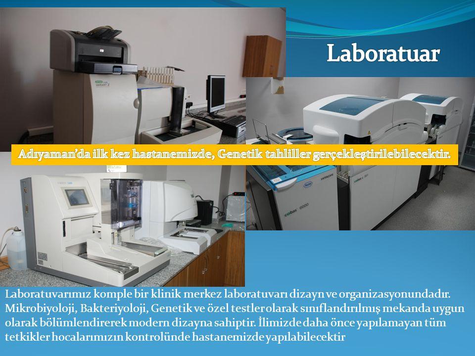 Laboratuar Adıyaman'da ilk kez hastanemizde, Genetik tahliller gerçekleştirilebilecektir.