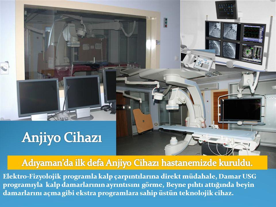 Adıyaman'da ilk defa Anjiyo Cihazı hastanemizde kuruldu.
