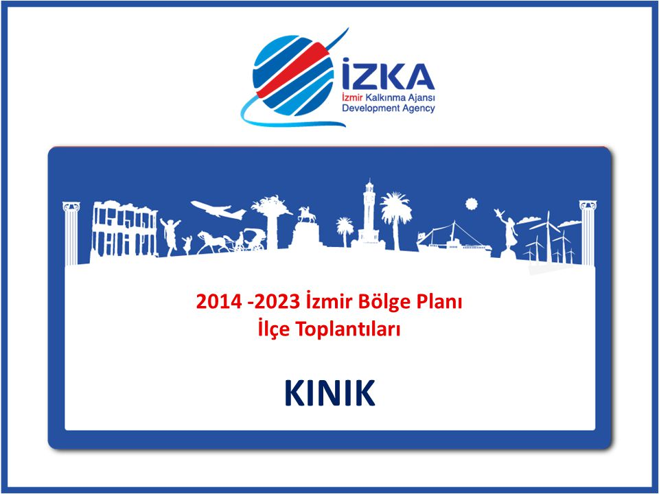 2014 -2023 İzmir Bölge Planı İlçe Toplantıları
