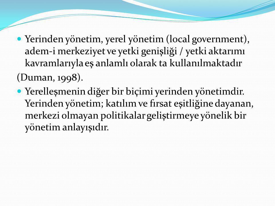 Yerinden yönetim, yerel yönetim (local government), adem-i merkeziyet ve yetki genişliği / yetki aktarımı kavramlarıyla eş anlamlı olarak ta kullanılmaktadır