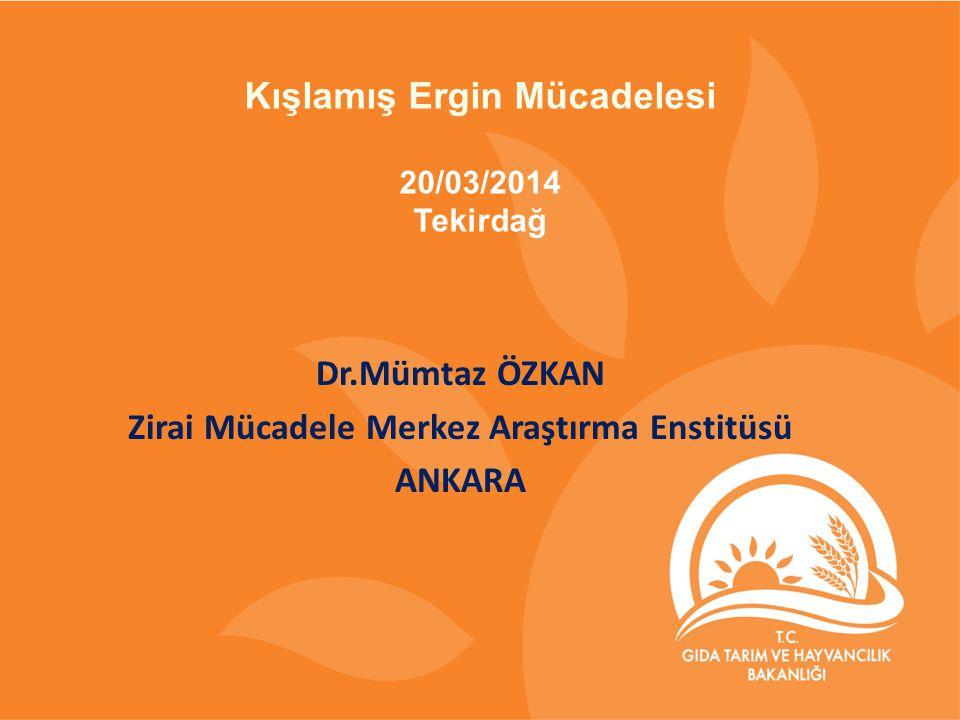 Dr.Mümtaz ÖZKAN Zirai Mücadele Merkez Araştırma Enstitüsü ANKARA