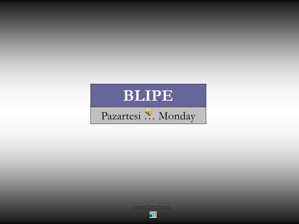 BLIPE Pazartesi … Monday www.danef.com
