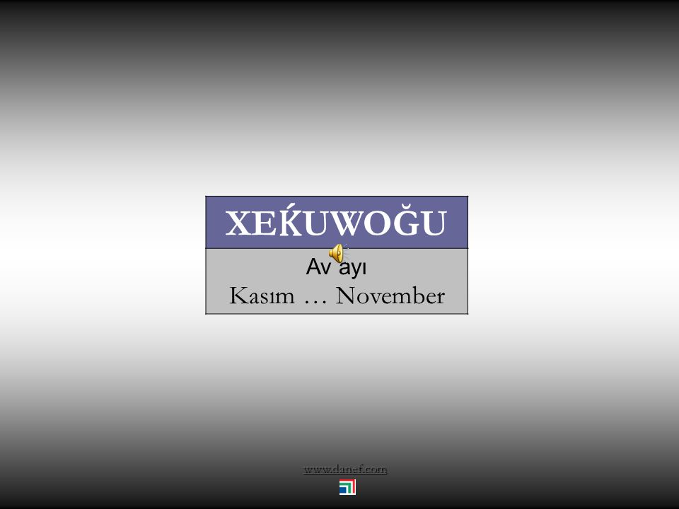 XEḰUWOĞU Av ayı Kasım … November www.danef.com