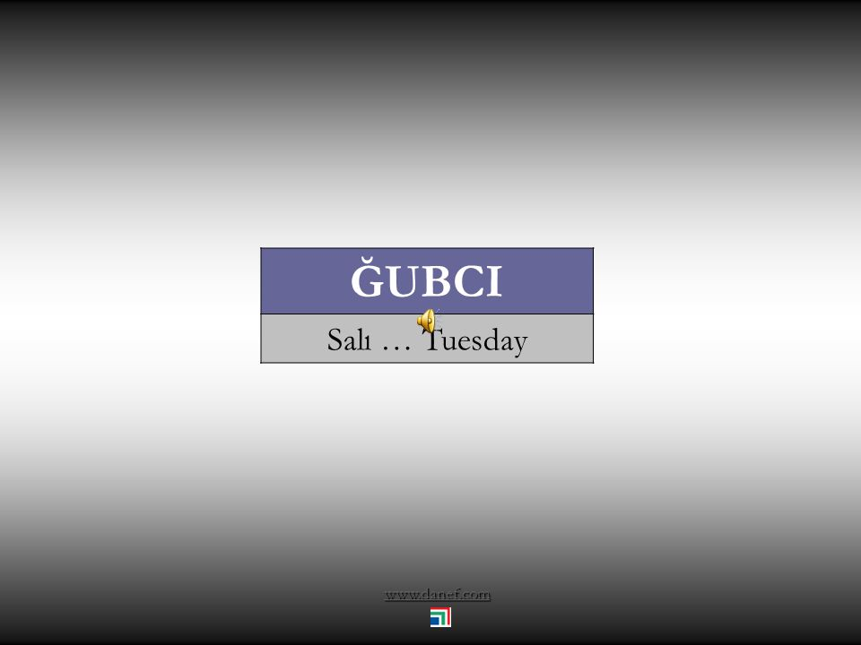 ĞUBCI Salı … Tuesday