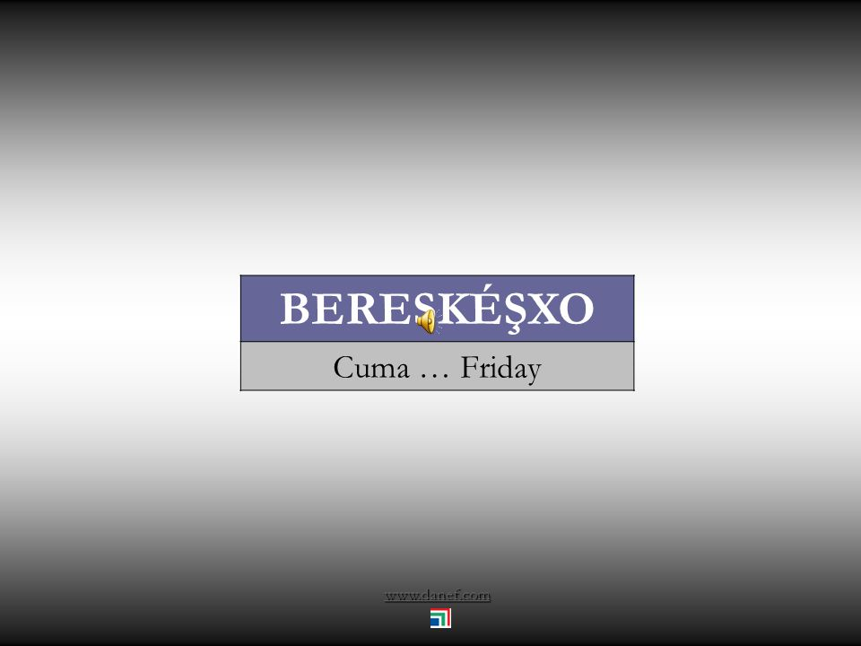 BERESKÉŞXO Cuma … Friday