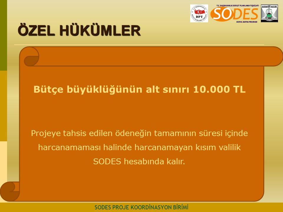 ÖZEL HÜKÜMLER Bütçe büyüklüğünün alt sınırı 10.000 TL