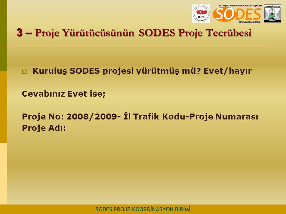 3 – Proje Yürütücüsünün SODES Proje Tecrübesi