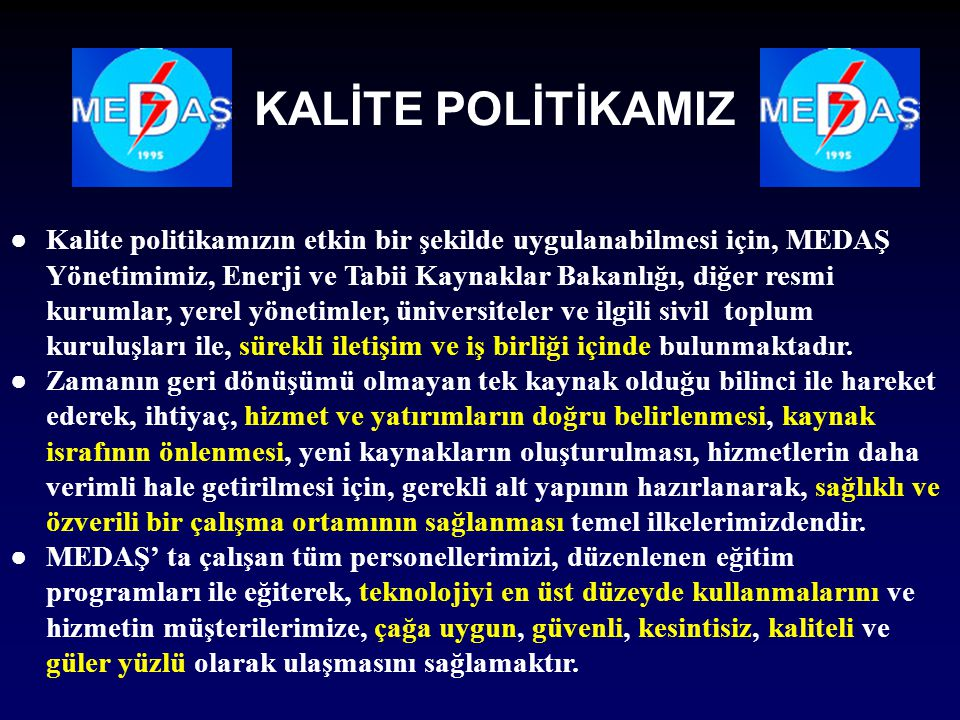 KALİTE POLİTİKAMIZ
