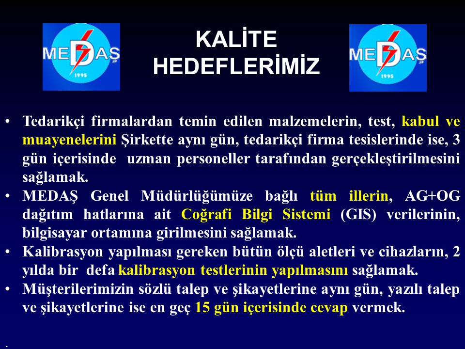 KALİTE HEDEFLERİMİZ