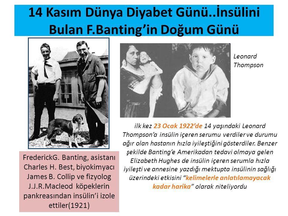 14 Kasım Dünya Diyabet Günü..İnsülini Bulan F.Banting'in Doğum Günü