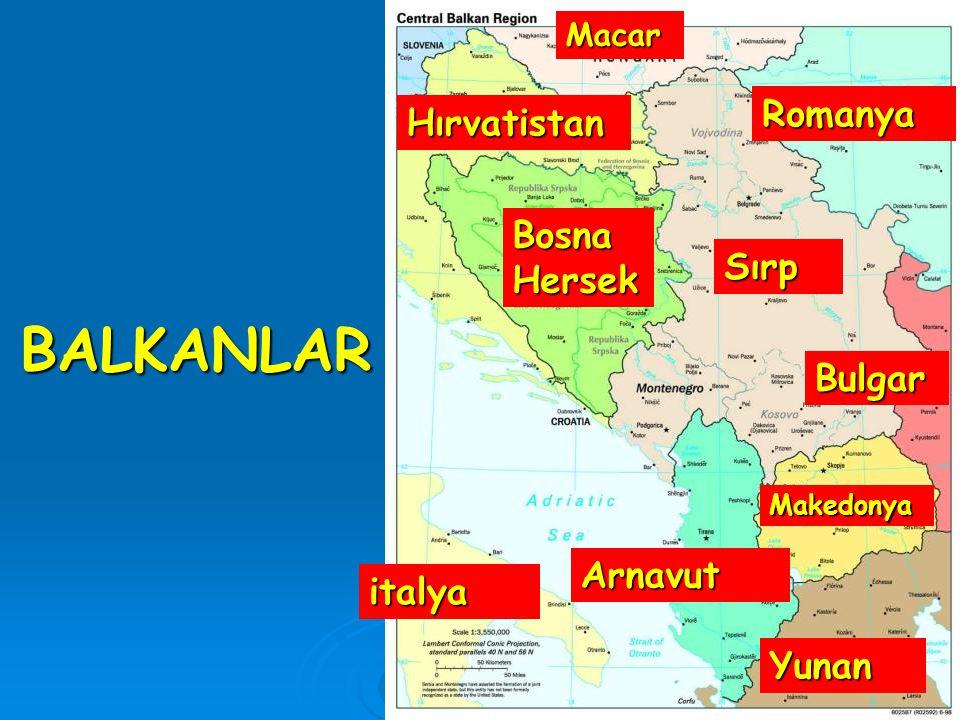 BALKANLAR Romanya Hırvatistan Bosna Hersek Sırp Bulgar Arnavut italya
