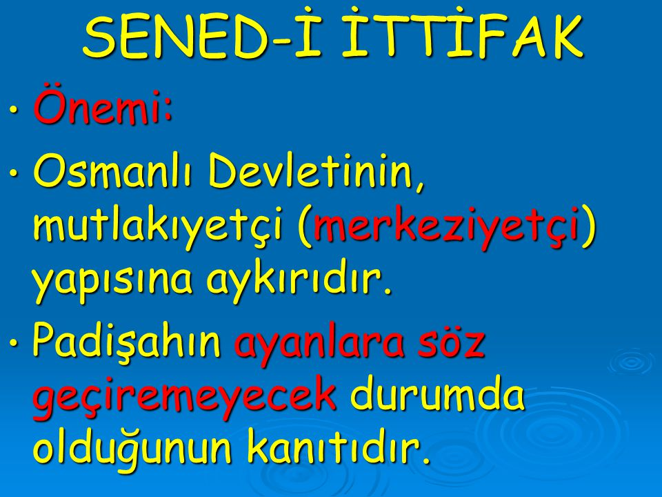 SENED-İ İTTİFAK Önemi: