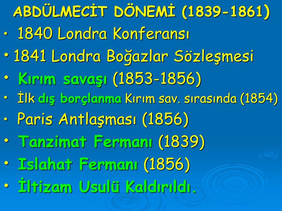 1841 Londra Boğazlar Sözleşmesi Kırım savaşı (1853-1856)