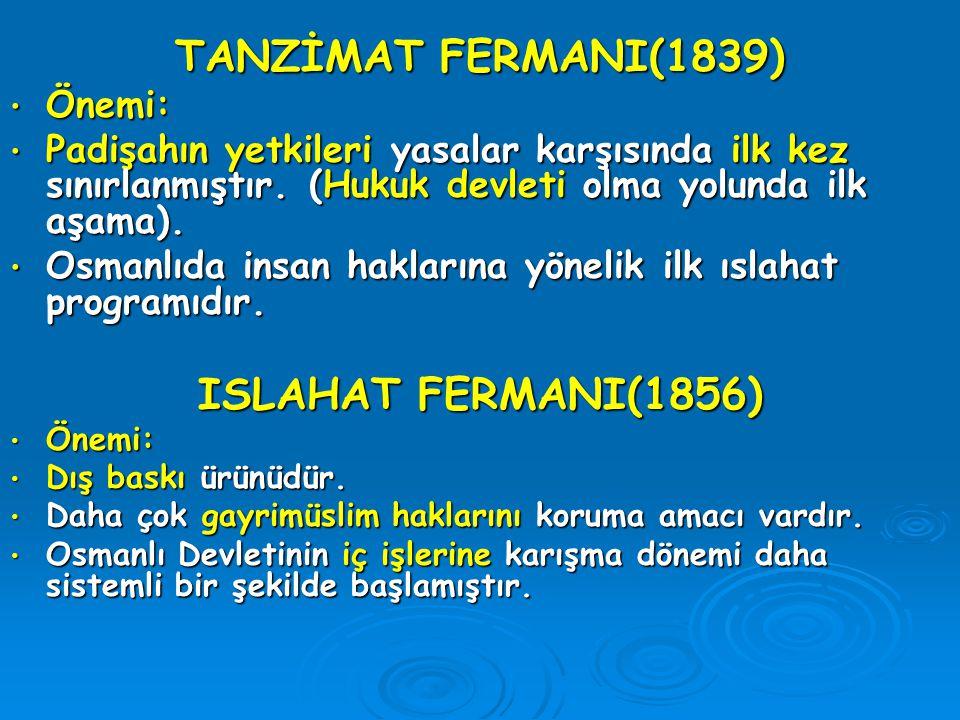 TANZİMAT FERMANI(1839) ISLAHAT FERMANI(1856)