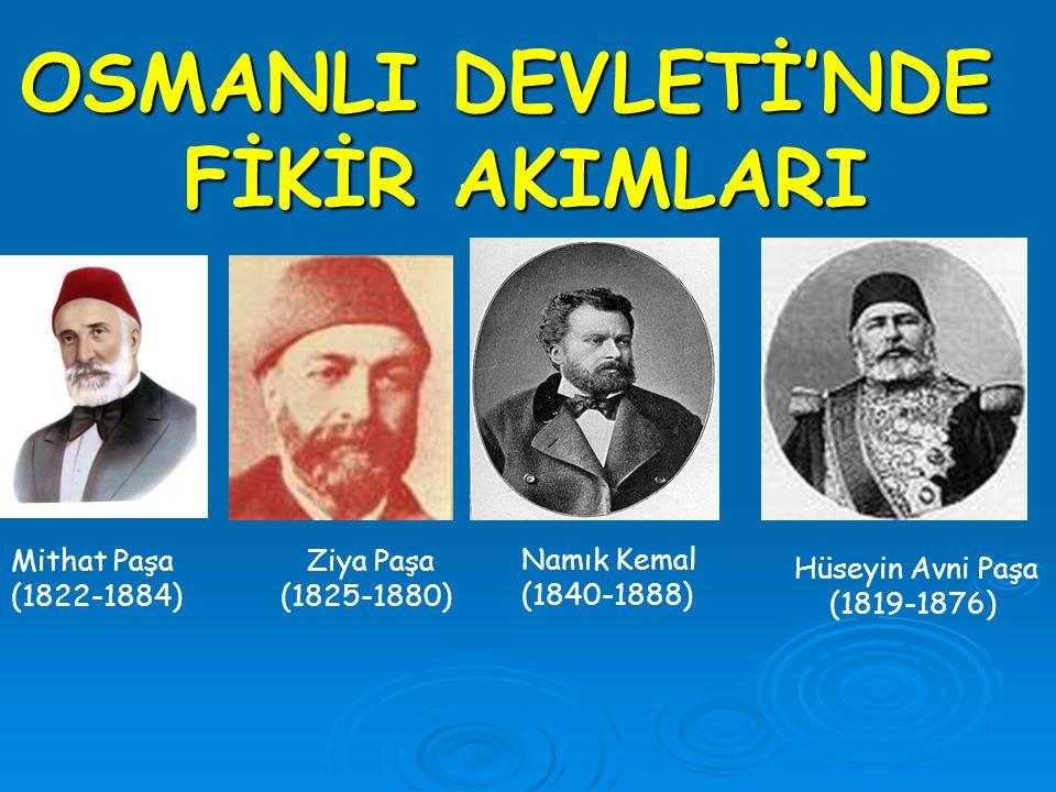OSMANLI DEVLETİ'NDE FİKİR AKIMLARI