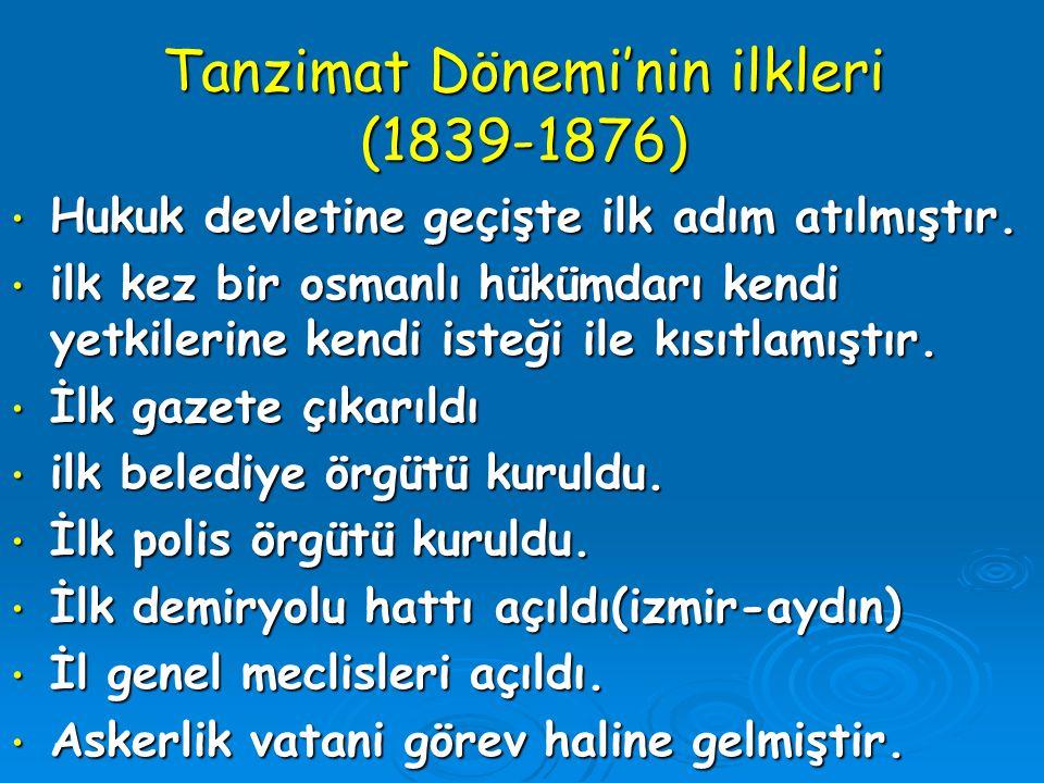 Tanzimat Dönemi'nin ilkleri (1839-1876)