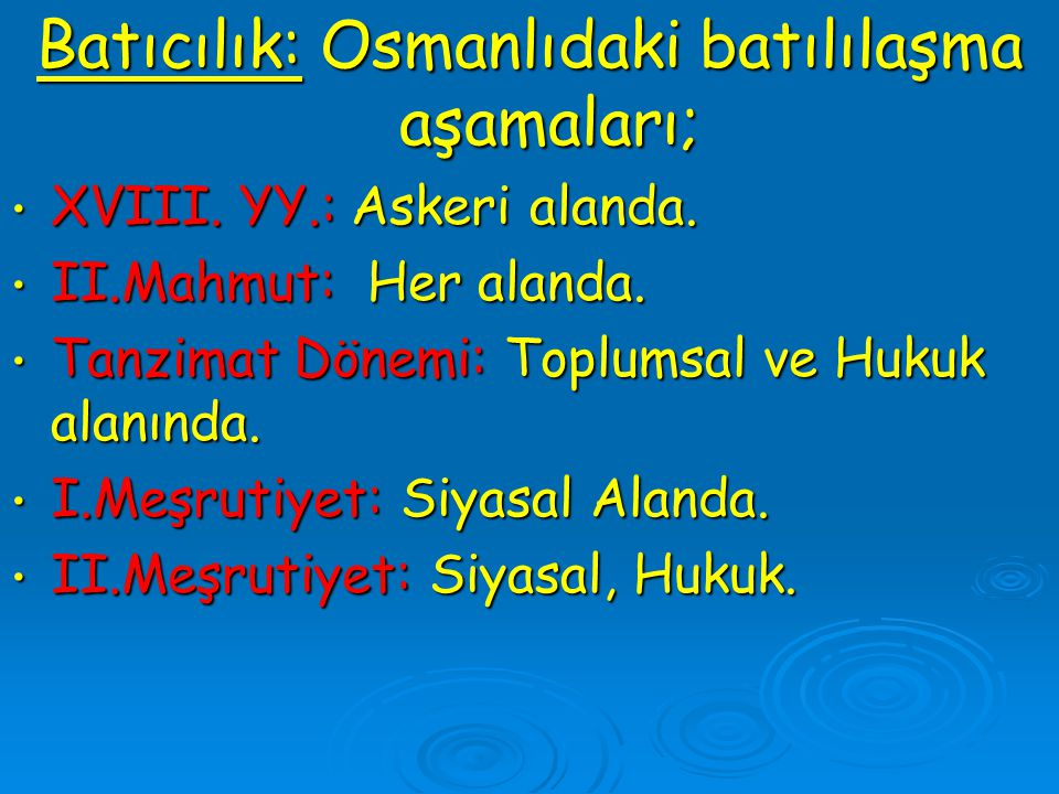 Batıcılık: Osmanlıdaki batılılaşma aşamaları;
