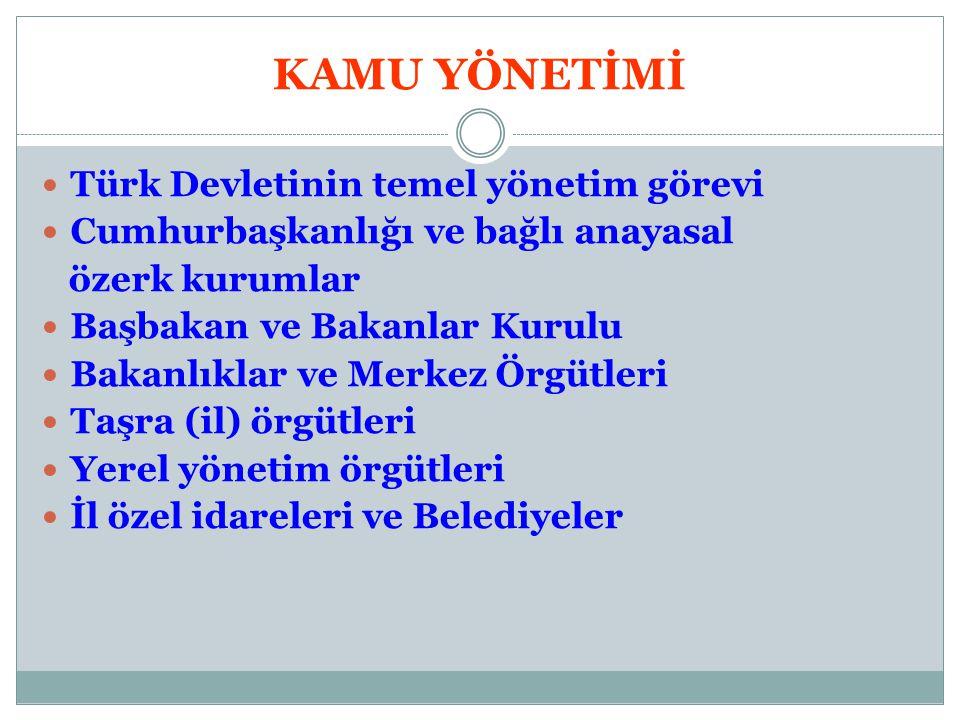 KAMU YÖNETİMİ Türk Devletinin temel yönetim görevi