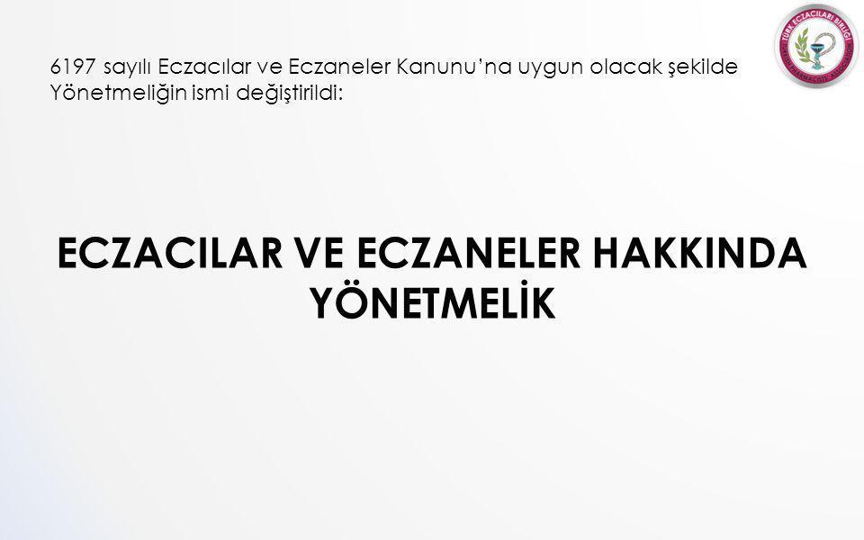ECZACILAR VE ECZANELER HAKKINDA YÖNETMELİK