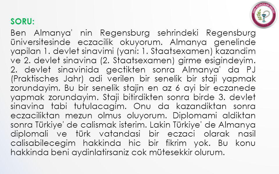 SORU: Ben Almanya nin Regensburg sehrindeki Regensburg üniversitesinde eczacilik okuyorum.