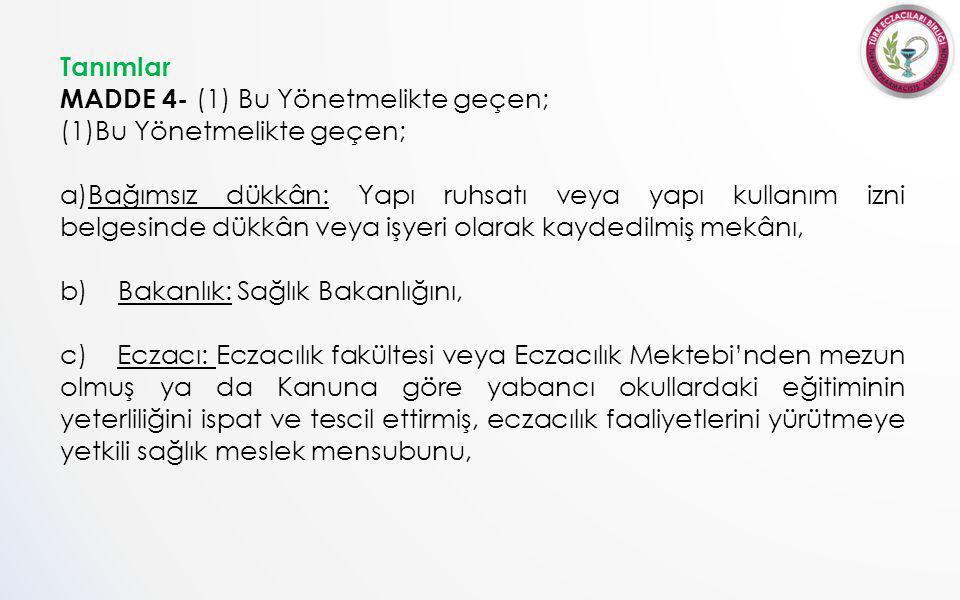 Tanımlar MADDE 4- (1) Bu Yönetmelikte geçen; Bu Yönetmelikte geçen;
