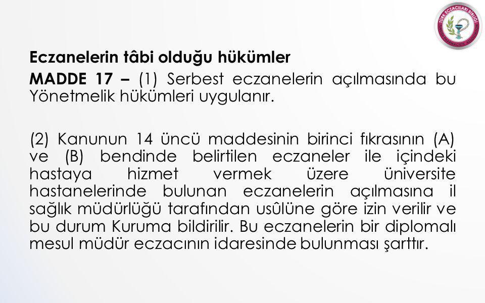Eczanelerin tâbi olduğu hükümler MADDE 17 – (1) Serbest eczanelerin açılmasında bu Yönetmelik hükümleri uygulanır.