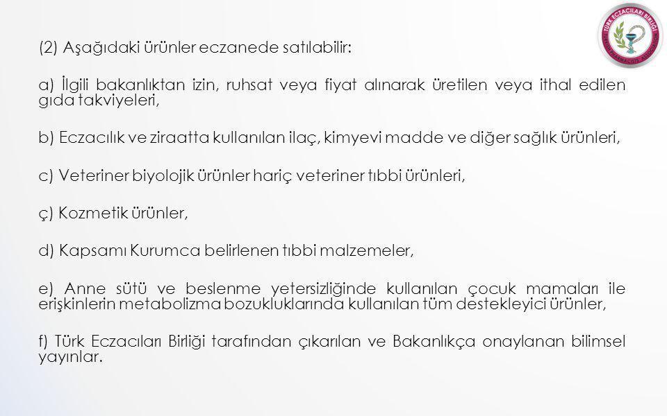 (2) Aşağıdaki ürünler eczanede satılabilir: