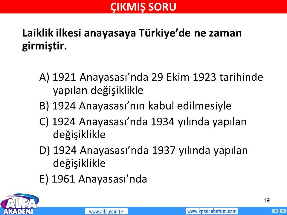 Laiklik ilkesi anayasaya Türkiye'de ne zaman girmiştir.