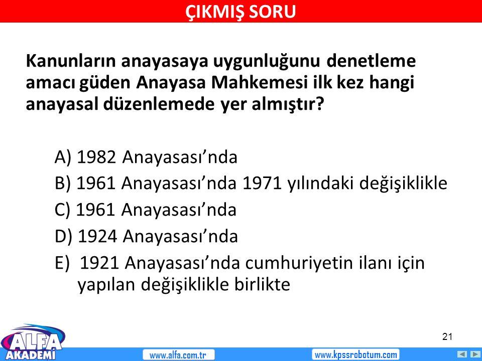 B) 1961 Anayasası'nda 1971 yılındaki değişiklikle