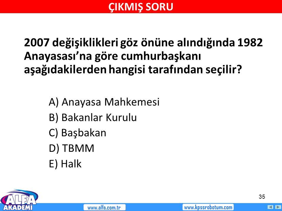ÇIKMIŞ SORU 2007 değişiklikleri göz önüne alındığında 1982 Anayasası'na göre cumhurbaşkanı aşağıdakilerden hangisi tarafından seçilir