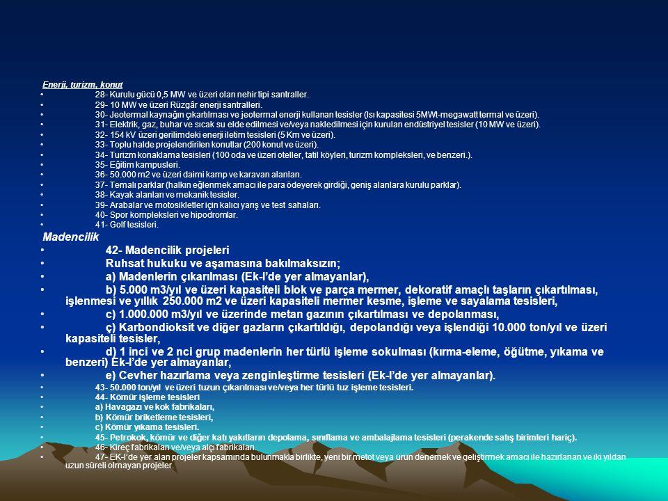 42- Madencilik projeleri Ruhsat hukuku ve aşamasına bakılmaksızın;